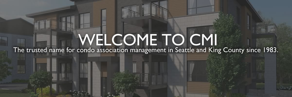 Welcome to CMI: the trusted name for condo association management in Seattle and King County since 1983.